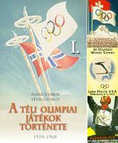 A téli olimpiai játékok története 1. rész: 1924-1968