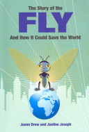 The Story Of The Fly And How It Could Save The World Book PDF
