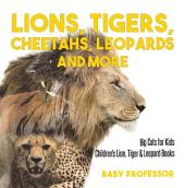 Lions, Tigers, Cheetahs, Leopards and More | Big Cats for Kids | Children's Lion, Tiger & Leopard Books