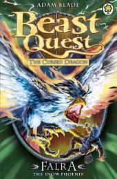 Beast Quest: Falra the Snow Phoenix: Book 4