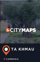 City Maps Ta Khmau Cambodia