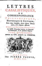 Lettres cabalistiques, ou Correspondance philosophique, historique & critique, entre deux cabalistes [...] & le seigneur Astaroth: Volume4