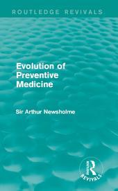 Evolution of Preventive Medicine (Routledge Revivals)