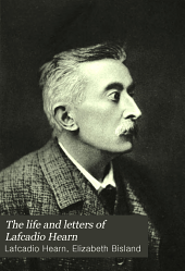 The life and letters of Lafcadio Hearn: Volume 1