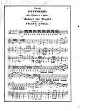 """Potpourri über Themas a. d. Oper """"Robert der Teufel"""": op. 16"""