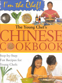 The Young Chef s Chinese Cookbook