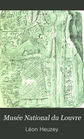 Musée National du Louvre: Catalogue des antiquités chaldéennes sculpture et gravure a la pointe