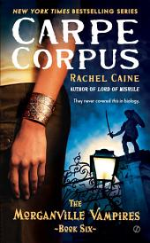 Carpe Corpus: The Morganville Vampires