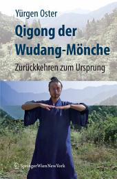 Qigong der Wudang-Mönche: Zurückkehren zum Ursprung