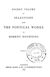 Pocket Volume of Selections from the Poetical Works of Robert Browning