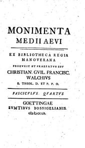 Monimenta Medii Aevi: Volume 1, Part 4