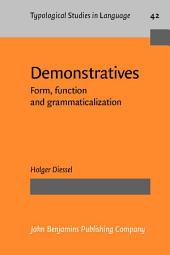 Demonstratives: Form, function and grammaticalization