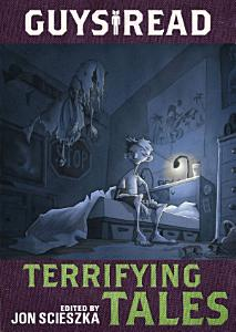 Guys Read  Terrifying Tales PDF