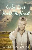 Only Love Heals a Heart