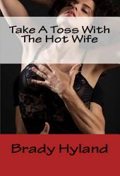 Take A Toss With The Hot Wife