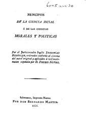 Principios de la Ciencia Social ó de las ciencias morales y politicas ... ordenados conforme al sistema del autor original y aplicados á la Constitucion española por D. Toribio Nuñez