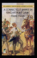 A Connecticut Yankee in King Arthur s Court Classic Edition Annotated  PDF