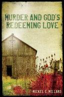 Murder And God's Redeeming Love by Mickel Millard