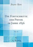 Die Fortschritte der Physik im Jahre 1856  Vol  12  Classic Reprint  PDF