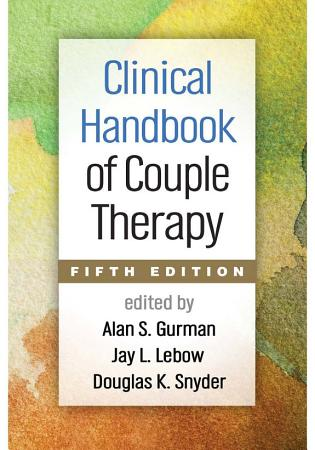 Clinical Handbook of Couple Therapy  Fifth Edition PDF