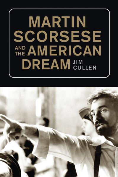 Download Martin Scorsese and the American Dream Book