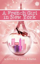 A French Girl in New York : (#1, The French Girl Series)