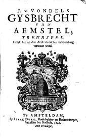 J. v. Vondels Gysbrecht van Aemstel: treurspel