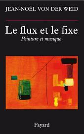Le flux et le fixe: Peinture et musique