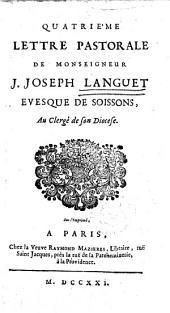 Quatrieme lettre pastorale de monseigneur J. Joseph Languet evesque de Soissons, au clerge de son diocese