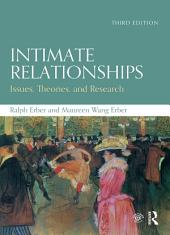 Intimate Relationships: Issues, Theories, and Research, Edition 3