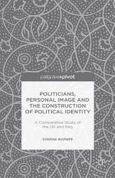 Politicians  Personal Image and the Construction of Political Identity PDF