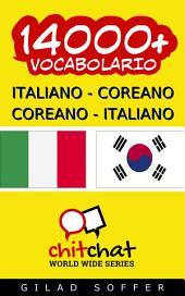 14000+ Italiano - Coreano Coreano - Italiano Vocabolario