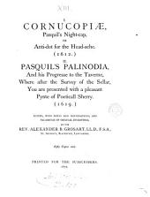 i. Cornucopiæ, Pasquil's night-cap [signed Pasquil Anglicanus]. ii. Pasquil's palinodia. Ed., with notes and illustr., by A.B. Grosart