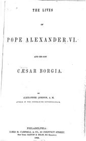 The Lives of Pope Alexander VI and His Son Cæsar Borgia