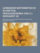 Leibnizens mathematische Schriften, herausgegeben von C.I. Gerhardt...