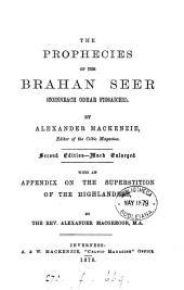 The prophecies of the Brahan seer, Coinneach Odhar Fiosaiche. With an appendix on the superstition of the Highlanders, by A. Macgregor