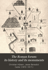The Roman forum: its history and its monuments
