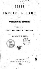 Opere inedite e rare di Vincenzo Monti con note dell'ab. Urbano Lampredi