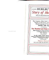 Hurlbut's Story of the Bible: Self-pronouncing ; the Complete Bible Story, Running from Genesis to Revelation, Told in the Simple Language of To-day for Young and Old ; One Hundred and Sixty-eight Stories, Each Complete in Itself, and Together Forming a Connected Narrative of the Holy Scripture