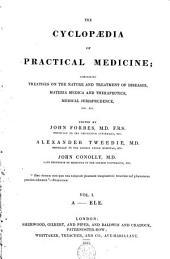 The Cyclopaedia of Practical Medicine: Comprising Treatises on the Nature and Treatment of Diseases, Materia Medica and Therapeutics, Medical Jurisprudence, Medical Jurisprudence, Etc, Volume 1