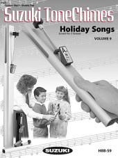 Suzuki Tonechimes, Volume 9: Holiday Songs: Ringing Bells in Education!