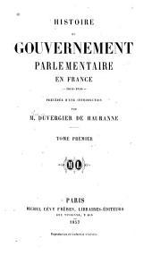 Histoire du gouvernement parlementaire en France, 1814-1848: Volume1