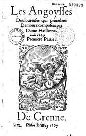 Les angoysses douloureuses qui procedent d'amours composées par Dame Helisenne...
