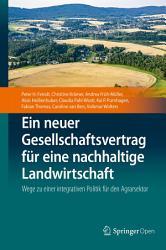 Ein neuer Gesellschaftsvertrag f  r eine nachhaltige Landwirtschaft PDF