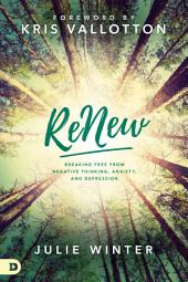 ReNew: Breaking Free from Negative Thinking, Anxiety, and Depression