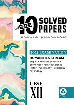10 Last Years Solved Papers Humanities Stream : CBSE Class 12 for 2022 Examination