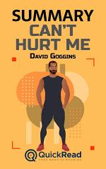 "Summary of ""Can't Hurt Me"" by David Goggins - Free book by QuickRead.com"