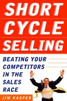Short Cycle Selling  Beating Your Competitors in the Sales Race PDF