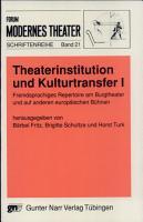 Theaterinstitution und Kulturtransfer  Fremdsprachiges Repertoire am Burgtheater und auf anderen europ  ischen B  hnen PDF