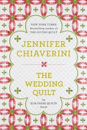 The Wedding Quilt: An Elm Creek Quilts Novel, Book 18